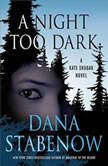 A Night Too Dark, Dana Stabenow