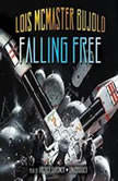 Falling Free A Miles Vorkosigan Adventure, Lois McMaster Bujold