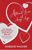 Attract Love At Any Age, Marlene Wagner