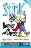 Stink: Hamlet and Cheese, Megan McDonald
