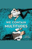 We Contain Multitudes, Sarah Henstra
