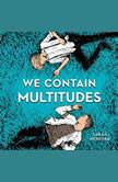 We Contain Multitudes, Sarah Henstra