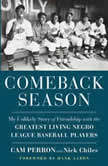 Comeback Season My Unlikely Story of Friendship with the Greatest Living Negro League Baseball Players, Cam Perron