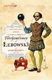 Two Gentlemen of Lebowski A Most Excellent Comedie and Tragical Romance, Adam Bertocci