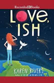 Love, Ish, Karen Rivers