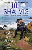 Playing for Keeps A Heartbreaker Bay Novel, Jill Shalvis