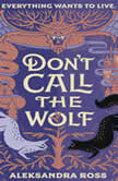 Don't Call the Wolf, Aleksandra Ross