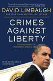Crimes against Liberty An Indictment of President Barack Obama, David Limbaugh