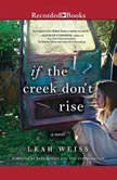 If the Creek Don't Rise, Leah Weiss