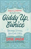 Giddy Up, Eunice Because Women Need Each Other, Sophie Hudson