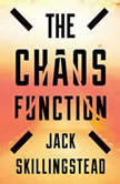 The Chaos Function, Jack Skillingstead