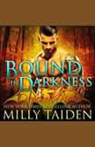 Bound in Darkness, Milly Taiden