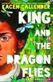 King and the Dragonflies, Kacen Callender