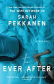 The Ever After, Sarah Pekkanen