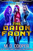 The Orion Front, M. D. Cooper