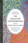 The Collected Schizophrenias Essays, Esme Weijun Wang