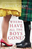 Where Have All the Boys Gone? A Novel, Jenny Colgan