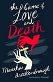The Game of Love and Death, Martha Brockenbrough
