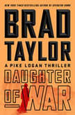 Daughter of War A Pike Logan Thriller, Brad Taylor