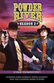 Powder River - Season Two A Radio Dramatization, Jerry Robbins