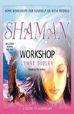 Shaman Workshop, Lynne Sibley