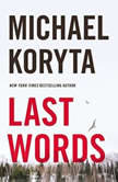 Last Words, Michael Koryta