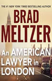An American Lawyer in London, Brad Meltzer