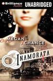 Inamorata, Megan Chance