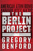 The Berlin Project, Gregory Benford