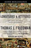 Longitudes and Attitudes Exploring the World After September 11, Thomas L. Friedman
