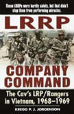 LRRP Company Command The Cav's LRP / Rangers in Vietnam, 1968 - 1969, Kregg P. Jorgenson