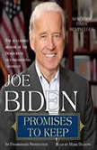 Promises to Keep On Life and Politics, Joe Biden