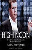 High Noon The Inside Story of Scott McNealy and the Rise of Sun Microsystems, Karen Southwick