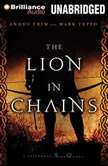 The Lion in Chains A Foreworld SideQuest, Mark Teppo