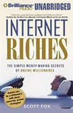 Internet Riches The Simple Money-Making Secrets of Online Millionaires, Scott Fox