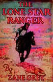 The Lone Star Ranger, Zane Grey
