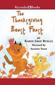 The Thanksgiving Beast Feast, Karen Gray Ruelle