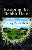 Escaping the Rabbit Hole: my journey through depression, Tracey Maxfield