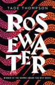 Rosewater, Tade Thompson