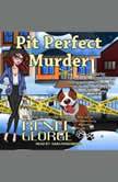 Pit Perfect Murder, Renee George