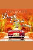 Death at an English Wedding, Sara Rosett