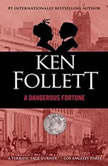 A Dangerous Fortune, Ken Follett
