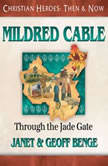 Mildred Cable Through the Jade Gate, Janet Benge