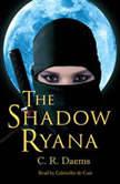 The Shadow Ryana, C. R. Daems