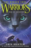Warriors: The Broken Code #3: Veil of Shadows, Erin Hunter