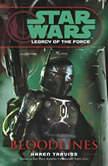 Star Wars: Legacy of the Force: Bloodlines Book 2, Karen Traviss