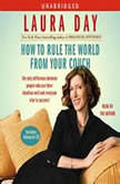 How to Rule the World from Your Couch, Laura Day