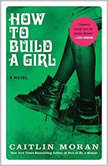 How To Build A Girl, Caitlin Moran