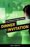 THE AMERICAN FATHERS EPISODE 2 DINNER INVITATION