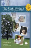 The Castaways: New Evidence Supporting the Rights of the Unborn Child, Sarah Hinze